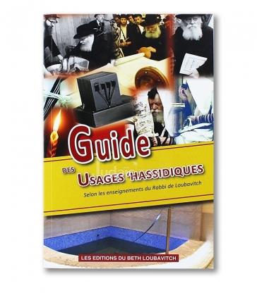 Guide des usages 'Hassidiques Selon les enseignements du Rabbi de Loubavitch