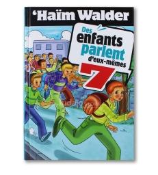 Des enfants parlent d'eux-mêmes - Tome 7 - Haïm Walder