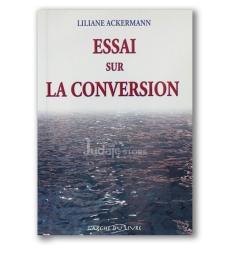 Essai sur la conversion - Liliane Ackermann