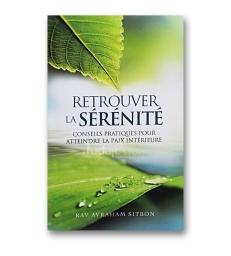 Retrouver la sérénité ( conseils pratiques pour atteindre la paix intérieur )