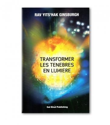 Transformer les tenebres en lumière